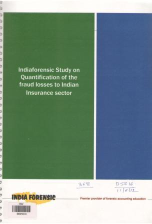 Insurance Sector Frauds: Research on Quantification of Insurance Frauds in India